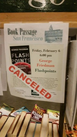 At Book Passage In San Francisco, California, a flier announces Friedman's February 6, 2015 book signing. However, a sticker affixed atop announces that the event is CANCELED. (Ronin)