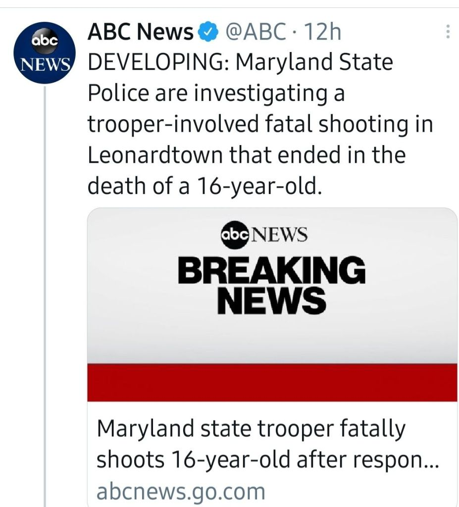 Screenshot of ABC News tweet about an 'officer-involved shooting': DEVELOPING: Maryland State Police are investigating a trooper-involved fatal shooting in Leonardtown that ended in the death of a 16-year-old.
