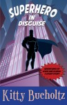 Superhero in Disguise by Kitty Bucholtz, in the Adventures of Lewis and Clarke series