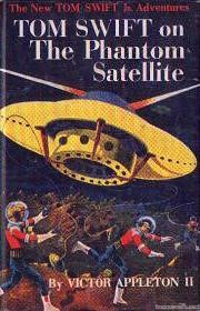 Tom Swift On The Phantom Satellite