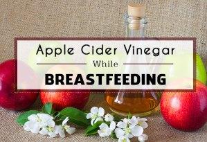 apple-cider-vinegar-while-breastfeeding