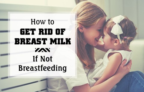 how-to-get-rid-of-breast-milk-if-not-breastfeeding