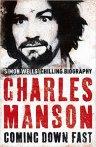 Wells, Simon: Charles Manson – Coming Down Fast
