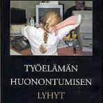 Siltala, Juha: Työelämän huonontumisen lyhyt historia