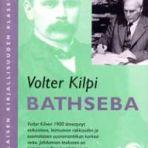 Kilpi, Volter: Bathseba