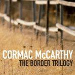McCarthy, Cormac: The Border Trilogy