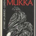 Mukka, Timo K.: Kyyhky  ja unikko & Lumen pelko