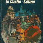 Céline, Louis-Ferdinand: Castle to Castle