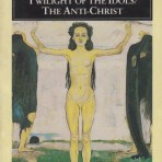 Nietzsche, Friedrich: Twilight of the Idols & The Anti-Christ