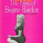 Crawley, Tony:  Bébé – The Films of Brigitte Bardot