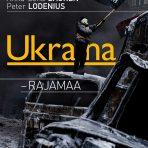 Laurén, Anna-Lena & Lodenius, Peter: Ukraina – rajamaa