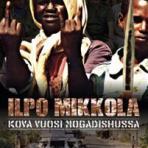 Mikkola, Ilpo: Kova vuosi Mogadishussa