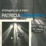 Highsmith, Patricia: Strangers on a Train