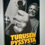Turunen, Heikki: Turusen pyssystä