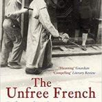 Vinen, Richard: The Unfree French