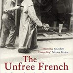 Vinen, Richard: The Unfree French