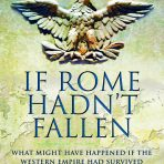 Venning, Timothy: If Rome Hadn't Fallen
