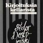 Dostojevski, F. M.: Kirjoituksia kellarista