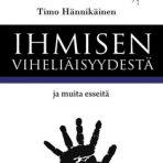 Hännikäinen, Timo: Ihmisen viheliäisyydestä ja muita esseitä