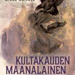 Maijala, Minna: Kultakauden maanalainen vastarinta