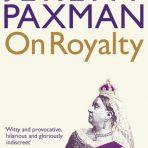 Paxman, Jeremy: On Royalty