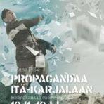 Pilke, Helena: Propagandaa Itä-Karjalaan