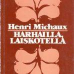 Michaux, Henri: Harhailla, laiskotella