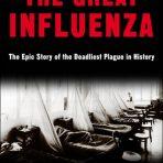 Barry, John M.: The Great Influenza