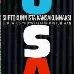 Henriksson, Markku: Siirtokunnista kansakunnaksi