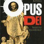 Ketola, Mikko: Opus Dei