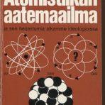 Laurikainen, K. V.: Atomistiikan aatemaailma