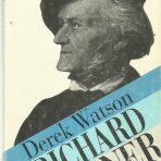 Watson, Derek: Richard Wagner
