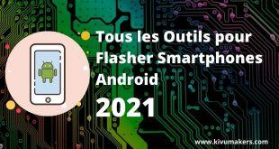 Télécharger Tous les Outils pour Flasher les Smartphones Android [2021]