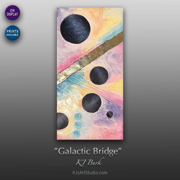 Galactic Bridge - Original Heavily Textured Abstract Painting by KJ Burk - Painted at Solfeggio Frequency 963Hz