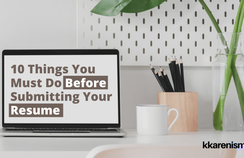 Resume Tips: 10 Things You Must Do Before Submitting Your Resume