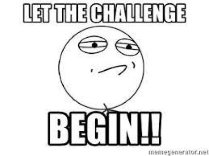 let the challenge begin!!