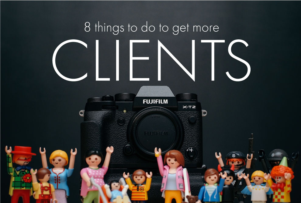 8 Things To Do To Get More Clients