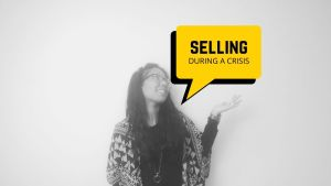 Selling During A Crisis