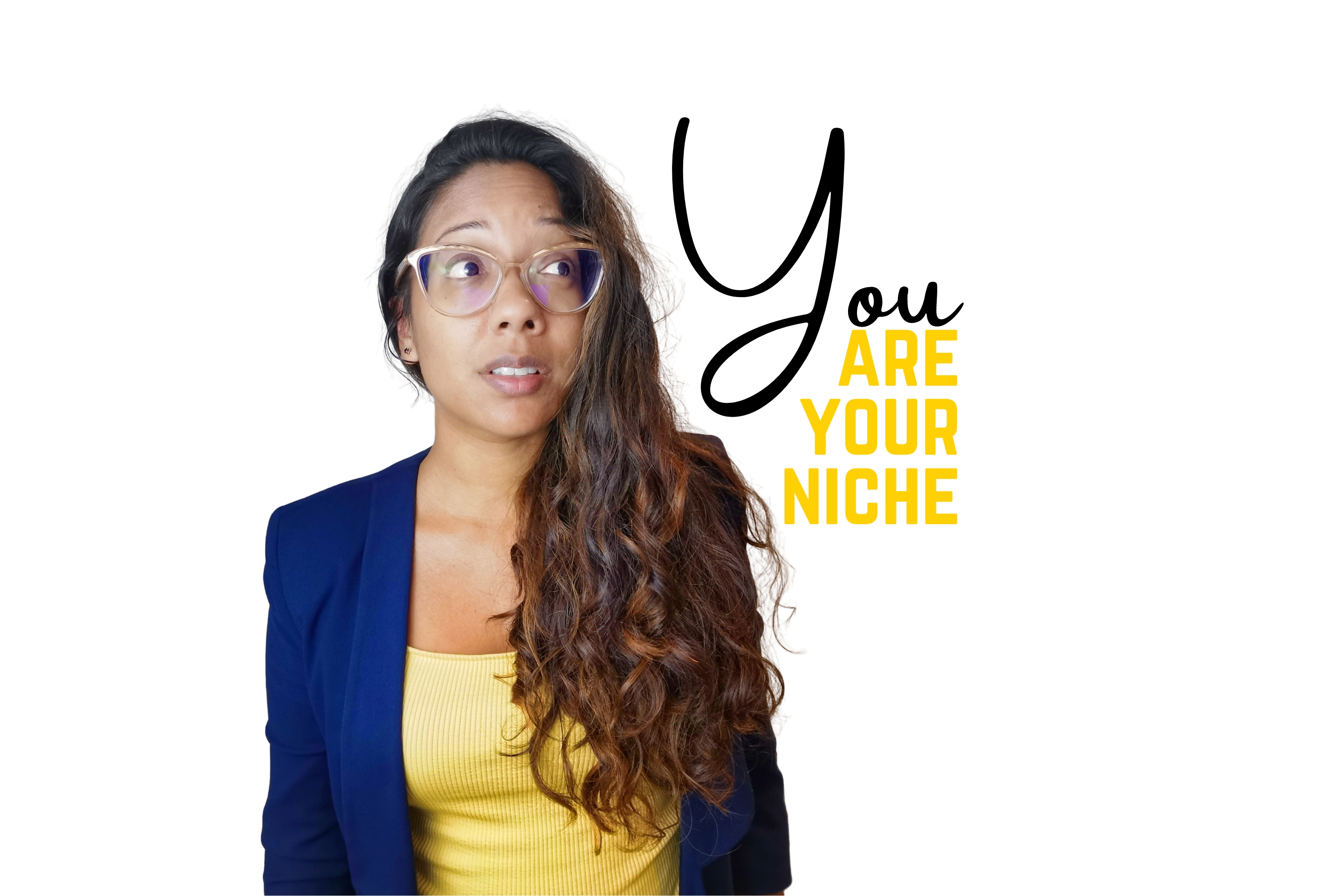 You Are Your Niche
