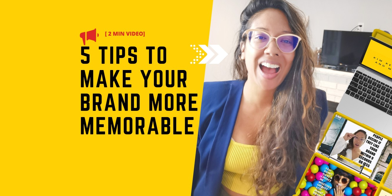 5 TIPS TO MAKE YOUR BRAND MORE MEMORABLE