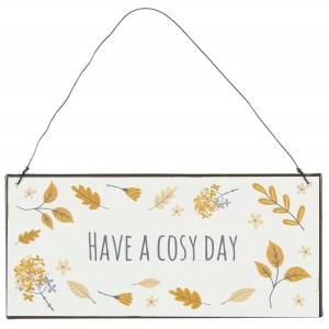 """Metalskilt """"Have a cosy day"""" - Ib Laursen"""