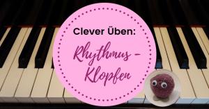 Klavier ueben, Tipps fuer den Rhythmus auf klavierpaedagogikentdecken.de