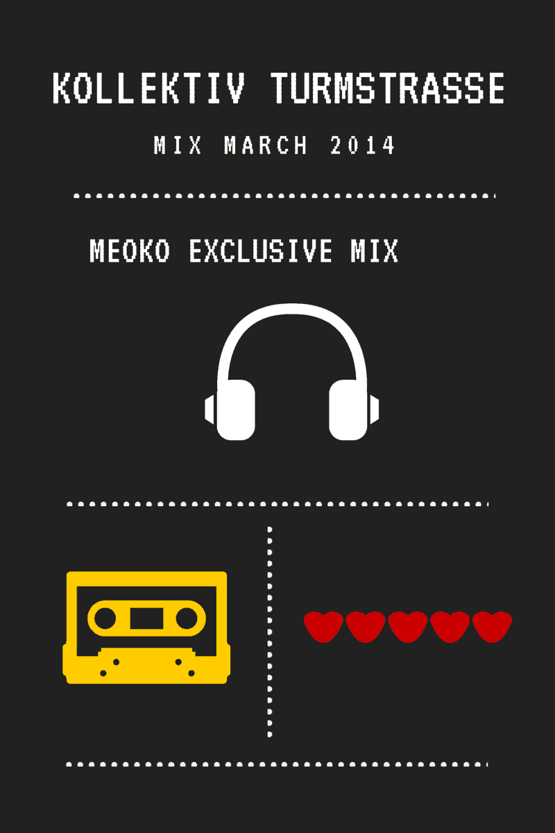 Kollektiv Turmstrasse – Mix March 2014 (MEOKO exclusive mix)