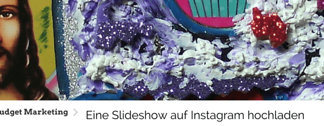 Eine Slideshow auf Instagram hochladen