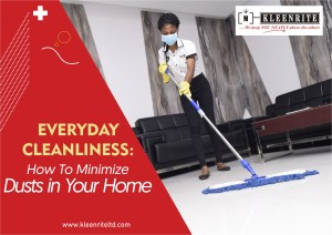 EVERYDAY CLEANLINESS: How To Minimize Dusts in Your Home