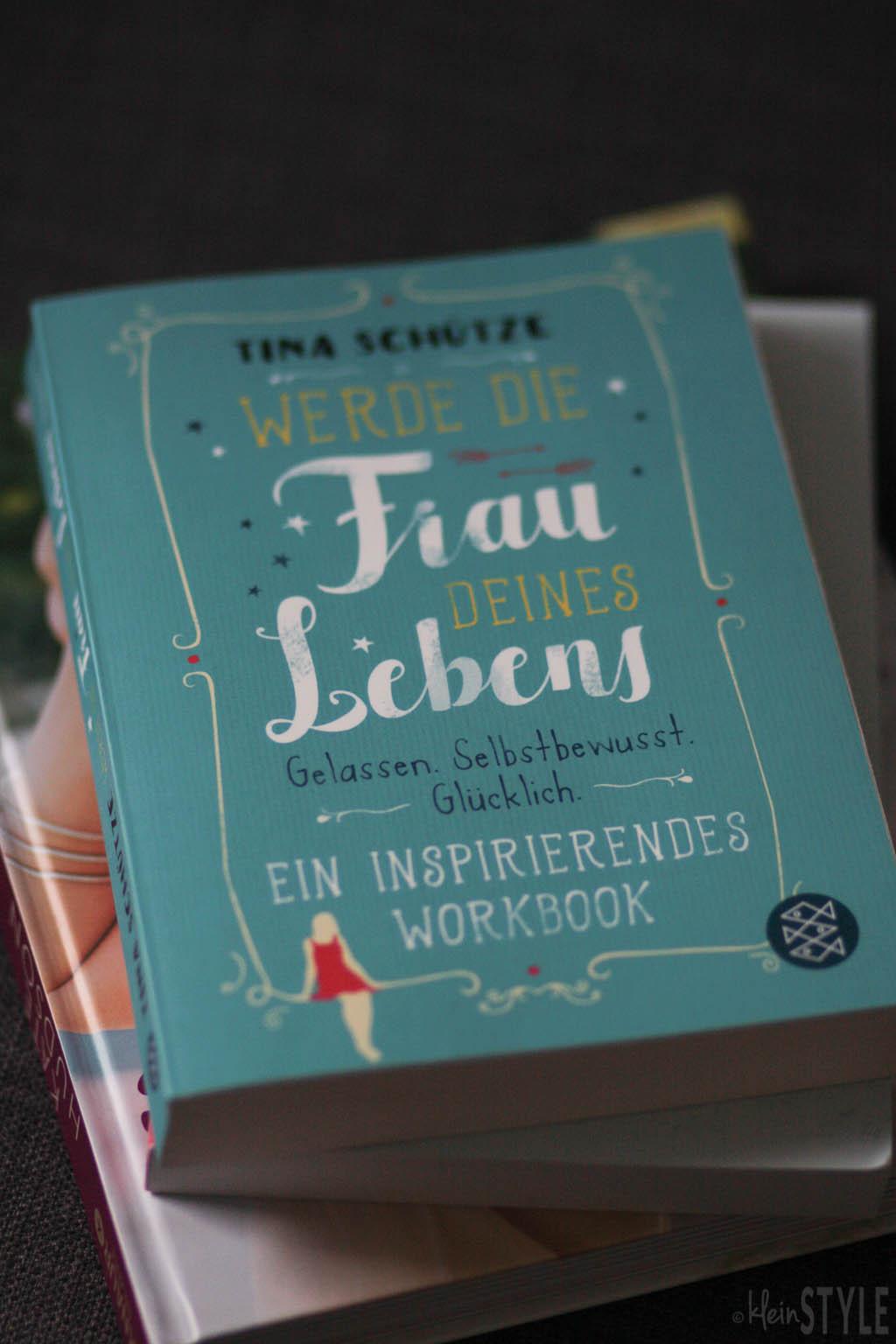 Werde die Frau deines Lebens von Tina Schuetze - Gelasssen, Selbstbewusst, Gluecklich- Ein inspirierendes Workbook