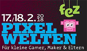 PIXELWELTEN im FEZ Berlin für Kinder, Gamer und ELtern-1