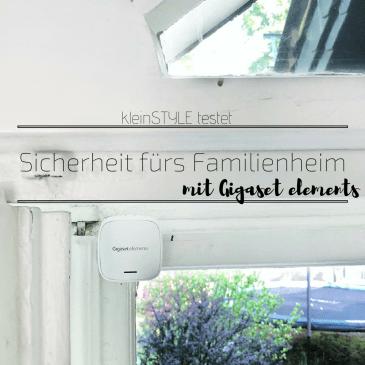 kleinstyle testet Sicherheit fuer das Familienheim mit Gigaset elements
