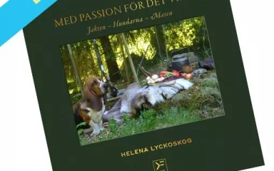Med passion för det vilda – jakten, hundarna, maten – ebok