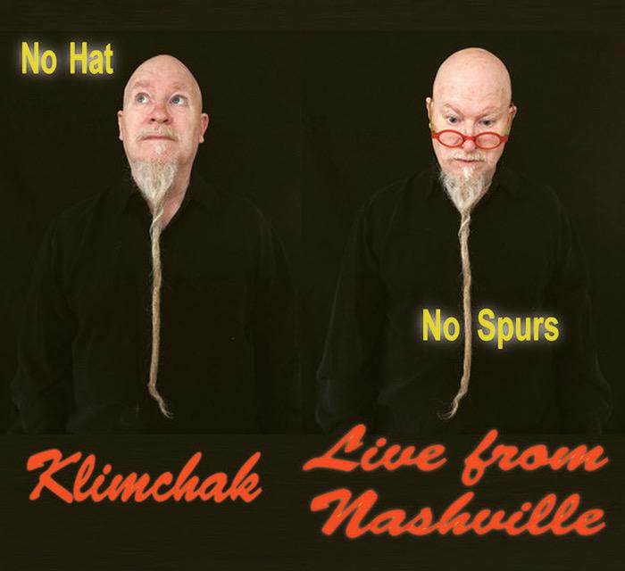 New recording No Hat No Spurs Klimchak Live from Nashville
